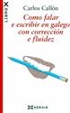 Imagen de Como Falar E Escribir En Galego Con Corrección E Fluidez
