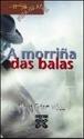 Imagen de Morriña Das Balas, A