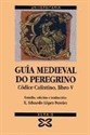 Imagen de Guía Medieval Do Peregrino: Códice Calixtino, Libro V