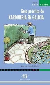 Imagen de Guía Práctica De Xardinería En Galicia