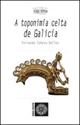 Imagen de A Toponimia Celta De Galicia