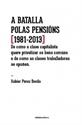 Imagen de Batalla Polas Pensións, A (1981-2013)