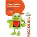 Imagen de Cómo Hablar Con Tu Robot