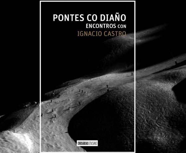 Imagen de Pontes Co Diaño. Encontros Con Ignacio Castro