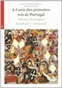 Imagen de A Corte Dos Primeiros Reis De Portugal. Afonso Henriques, Sancho I, Afonso II