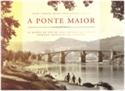 Imagen de A Ponte Maior De Ourense : El Puente Romano-Medieval, La Razón De Ser De Una Ciudad