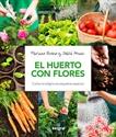 Imagen de El Huerto Con Flores. Cultivo Ecológico En Pequeños Espacios