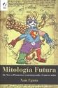 Imagen de Mitología Futura. De Neo A Prometeo