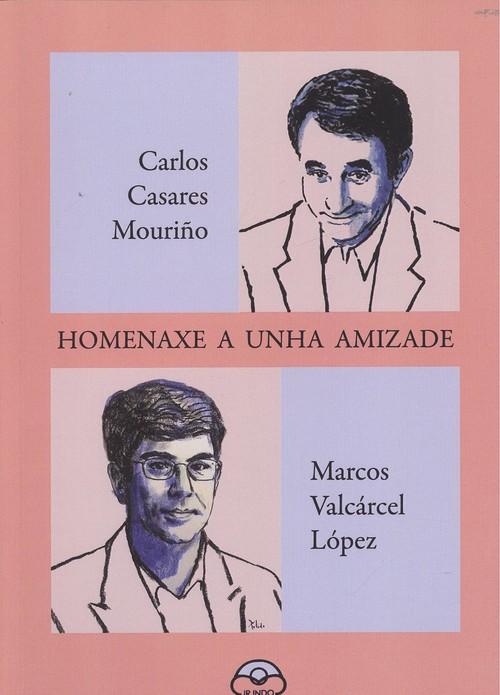 Imagen de Homenaxe A Unha Amizade.(Cronica)