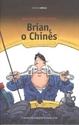 Imagen de Brian, O Chines