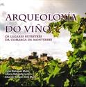 Imagen de Arqueoloxía Do Viño : Os Lagares Rupestres Da Comarca De Monterrei