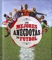 Imagen de Las Mejores Anecdotas Del Futbol