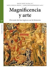 Imagen de MAGNIFICENCIA Y ARTE. DEVENIR DE LOS TAPICES EN LA historia