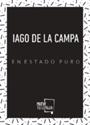 Imagen de IAGO DE LA CAMPA EN ESTADO PURO