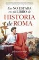 Imagen de ESO NO ESTABA MI LIBRO DE HISTORIA DE ROMA