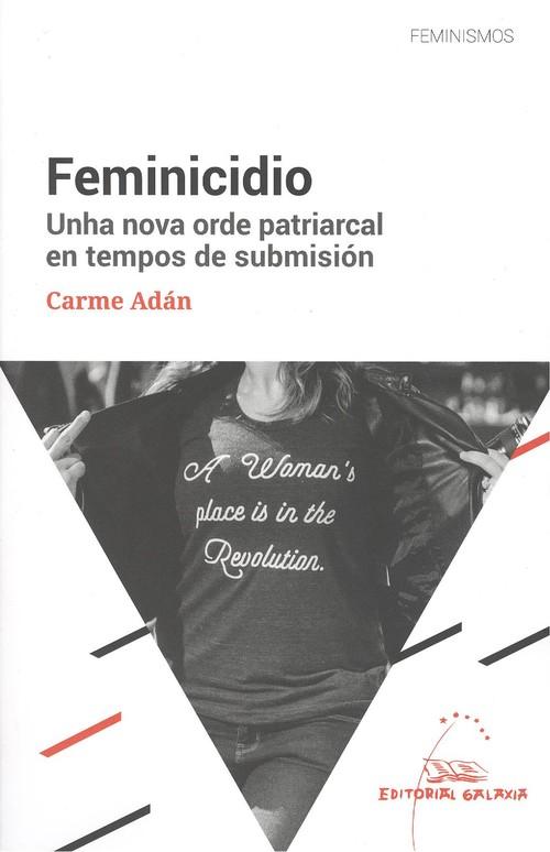 Imagen de Feminicidio. Unha Nova Orde Patriarcal En Tempos De Submision