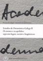 Imagen de Estudos De Onomástica Galega II : Os Nomes E Os Apelidos : Aspectos Legais, Sociais E Lingüísticos