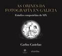 Imagen de AS ORIXES DA FOTOGRAFIA EN GALICIA
