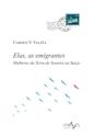 Imagen de Elas, As Emigrantes