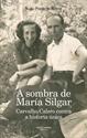 Imagen de A SOMBRA DE MARIA SILAR.CARVALHO CALERO