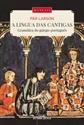 Imagen de A Lingua Das Cantigas. Gramática Do Galego-Portugués.