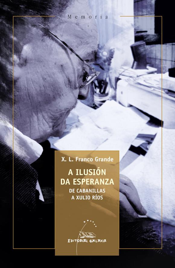 Imagen de Ilusión da esperanza, A. De Cabanillas a Xulio Ríos
