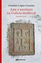 Imagen de Arte E Escritura Na Galicia Medieval