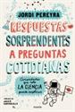 Imagen de RESPUESTAS SORPRENDENTES A PREGUNTAS COTIDIANAS