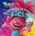 Imagen de TROLLS 2. EL GRAN DIA DE POPPY