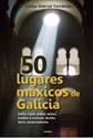 Imagen de 50 LUGARES MAXICOS DE GALICIA