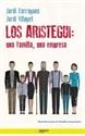 Imagen de ARISTEGUI:UNA FAMILIA, UNA EMPRESA