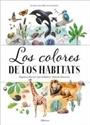 Imagen de LOS COLORES DE LOS HABITATS