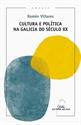 Imagen de Cultura e política na Galicia do Século XX