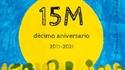 Imagen de 15 M. DECIMO ANIVERSARIO. 2011-2021