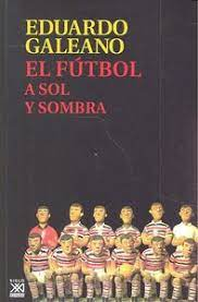 Imagen de El Fútbol A Sol Y Sombra